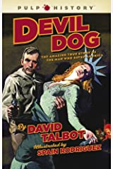 Devil Dog: The Amazing True Story of the Man Who Saved America (Pulp History) Kindle Edition