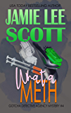 What A Meth: Gotcha Detective Agency Mystery Book 4 (English…