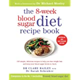 The 8-Week Blood Sugar Diet Recipe Book: 150 simple, delicious meals to help you lose weight fast and keep your blood sugar l