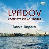 Lyadov: Complete Piano Works