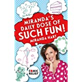 Miranda's Daily Dose of Such Fun!: 365 joy-filled tasks to make life more engaging, fun, caring and jolly