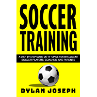 Soccer Training: A Step-by-Step Guide on 14 Topics for Intel…