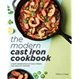 Modern Cast Iron Cookbook: A New Generation of Easy, Fresh, and Healthy Recipes