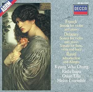 Franck: Sonata for violin and piano  Debussy - Sonatas  Ravel - Introduction and Allegro / Chung  Lupu  Ellis  Melos Ensemble