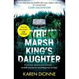 The Marsh King's Daughter: A one-more-page, read-in-one-sitting thriller that you ll remember for ever