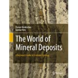 The World of Mineral Deposits: A Beginner's Guide to Economic Geology