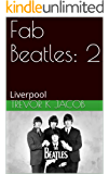 Fab Beatles: 2: Liverpool (English Edition)