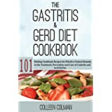 Gastritis & Gerd Diet Cookbook: 101 Healing Cookbook Recipes for Effective Natural Remedy in the Treatment, Prevention and Cu