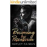 Becoming his Possession (Zanetti Famiglia Book 3)