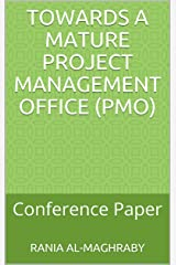 Towards a Mature Project Management Office (PMO): Conference Paper (English Edition) Kindle版