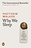 Why We Sleep: The New Science of Sleep and Dreams (English E…