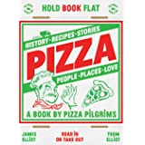 Pizza: History, recipes, stories, people, places, love