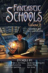 Fantastic Schools: Volume Two ペーパーバック