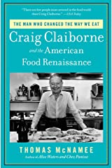 The Man Who Changed the Way We Eat: Craig Claiborne and the American Food Renaissance Kindle Edition