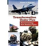Transformation Under Fire: Revolutionizing How America Fights