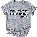 VINJAN Womens Don't Make Me Repeat Myself History Letter Print T-Shirt Short Sleeve Graphic Tee Tops