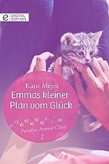 Emmas kleiner Plan vom Glück (Paradise Animal Clinic 2) (German Edition) Kindle Edition
