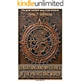 Sensations and Mysteries of the Prehistoric World Second Edition: The great mystical ways of the ancients (English Edition)
