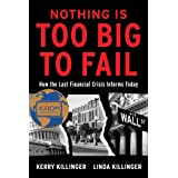 Nothing Is Too Big To Fail: How the Last Financial Crisis Informs Today