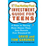 Motley Fool Investment Guide for Teens: 8 Steps to Having More Money Than Your Parents Ever Dreamed of: 10