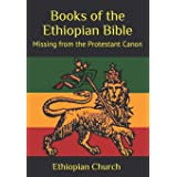 Books of the Ethiopian Bible: Missing from the Protestant Canon
