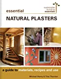 Essential Natural Plasters: A Guide to Materials, Recipes, and Use (Sustainable Building Essentials Series)