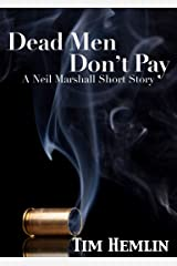 Dead Men Don't Pay: A Neil Marshall short story (The Neil Marshall Mysteries) Kindle Edition