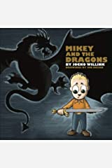 Mikey and the Dragons - Empowering Kids to Overcome Their Fears!: 1 Hardcover