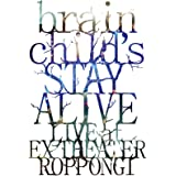 brainchild's -STAY ALIVE- LIVE at EX THEATER ROPPONGI [Blu-ray]