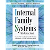 Internal Family Systems Skills Training Manual: Trauma-Informed Treatment for Anxiety, Depression, PTSD & Substance Abuse (En