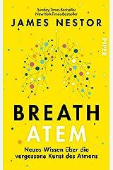 Breath - Atem: Neues Wissen über die vergessene Kunst des Atmens - Der New York Times-Bestseller (German Edition) Kindle Edition