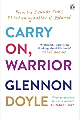 Carry On, Warrior: From Glennon Doyle, the #1 bestselling author of Untamed Kindle Edition