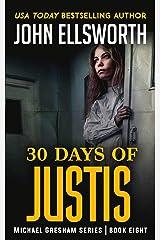 30 Days of Justis (Michael Gresham Series) Kindle Edition