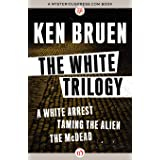 The White Trilogy: A White Arrest, Taming the Alien, and the McDead