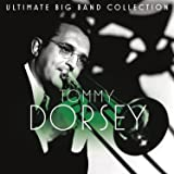 Ultimate Big Band Collection Tommy Dorsey