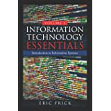 Information Technology Essentials Volume 1: Introduction to Information Systems