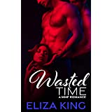Wasted Time: A MMF Romance