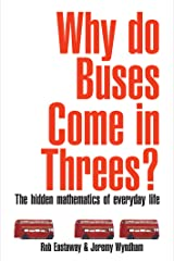 Why Do Buses Come in Threes?: The Hidden Maths of Everyday Life Kindle Edition