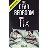 The Dead Bedroom Fix: 2020 Edition!