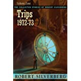 Collected Stories of Robert Silverberg, Volume 4: Trips