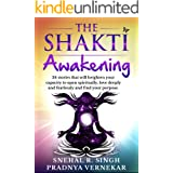 The Shakti Awakening: 24 stories that will heighten your capacity to open spiritually, love deeply and fearlessly and find yo