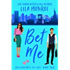Bet Me: A Romantic Comedy (Billionaires in Love Book 2)