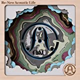 Re:New Acoustic Life(通常盤)[CD]