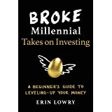 Broke Millennial Takes On Investing: A Beginner's Guide to Leveling-Up Your Money