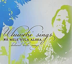 Uluwehi Sings Na Mele Hula Aloha