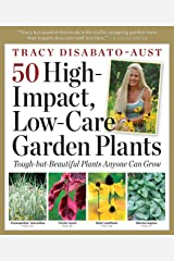 50 High-Impact, Low-Care Garden Plants Kindle Edition