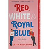 Red, White and Royal Blue: A Novel
