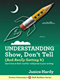 Understanding Show, Don't Tell: (And Really Getting It) (Ski…