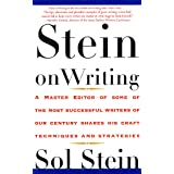 Stein On Writing: A Master Editor of Some of the Most Successful Writers of Our Century Shares His Craft Techniques and Strat