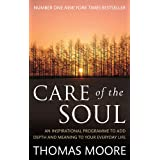 Care of the Soul: An Inspirational Programme to Add Depth and Meaning to Your Everyday Life
